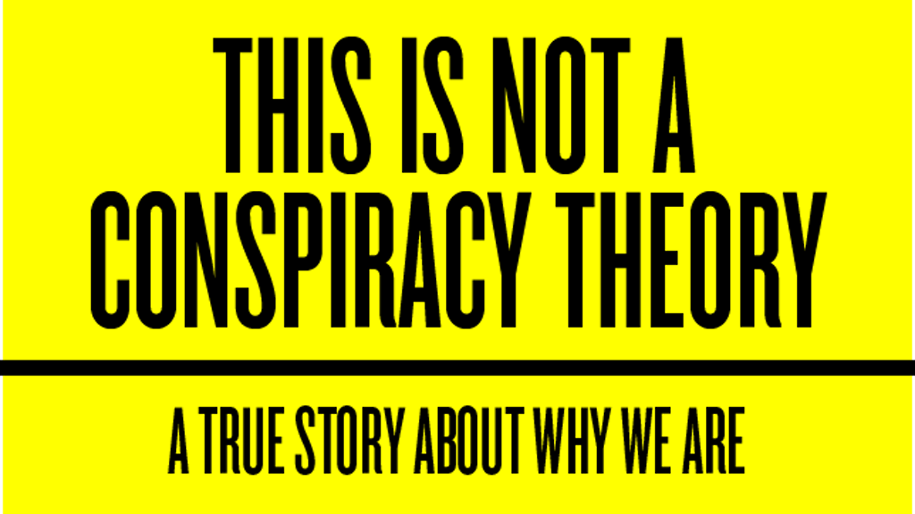 This is Not a Conspiracy Theory project video thumbnail