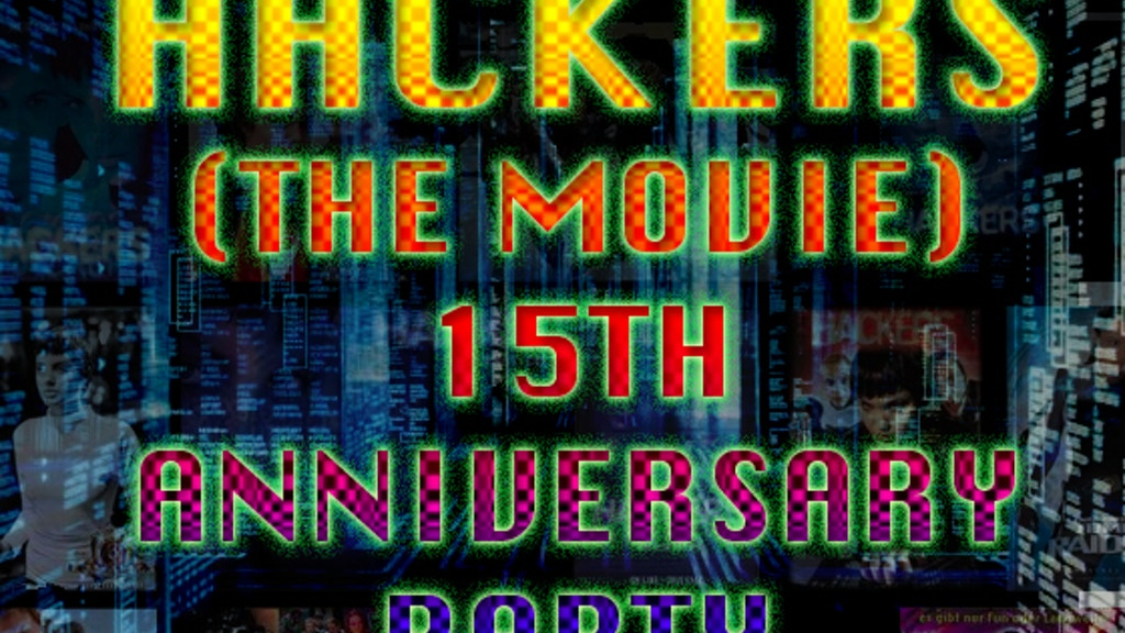 Hackers (the movie) 15th Anniversary Party on Oct 2nd project video thumbnail