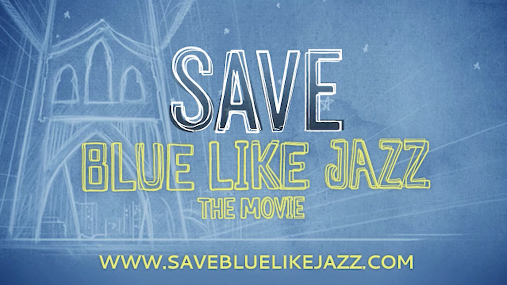 SAVE Blue Like Jazz! (the movie) project video thumbnail