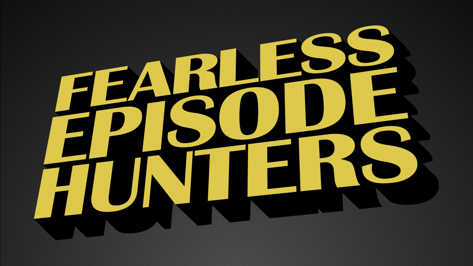 Fearless Episode Hunters\
