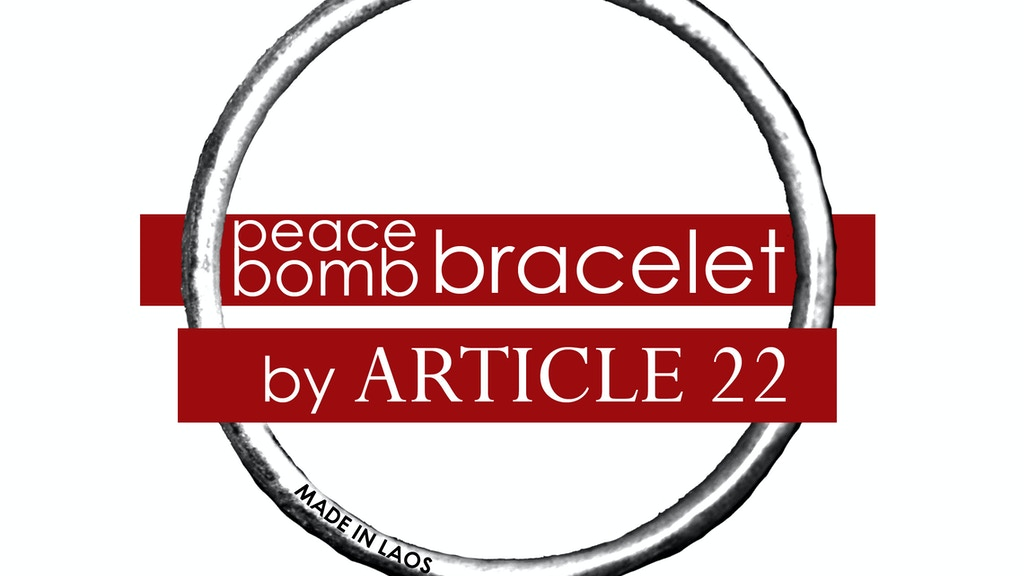 peaceBOMB Film: Bombs into bracelets MADE IN LAOS. Fund the film + get a bracelet project video thumbnail