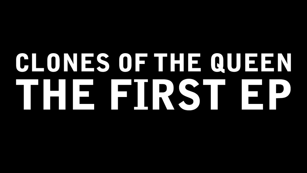 Clones of the Queen: The First EP project video thumbnail