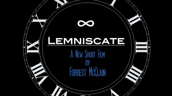 LEMNISCATE - A Metaphysical Examination of Time through Film project video thumbnail