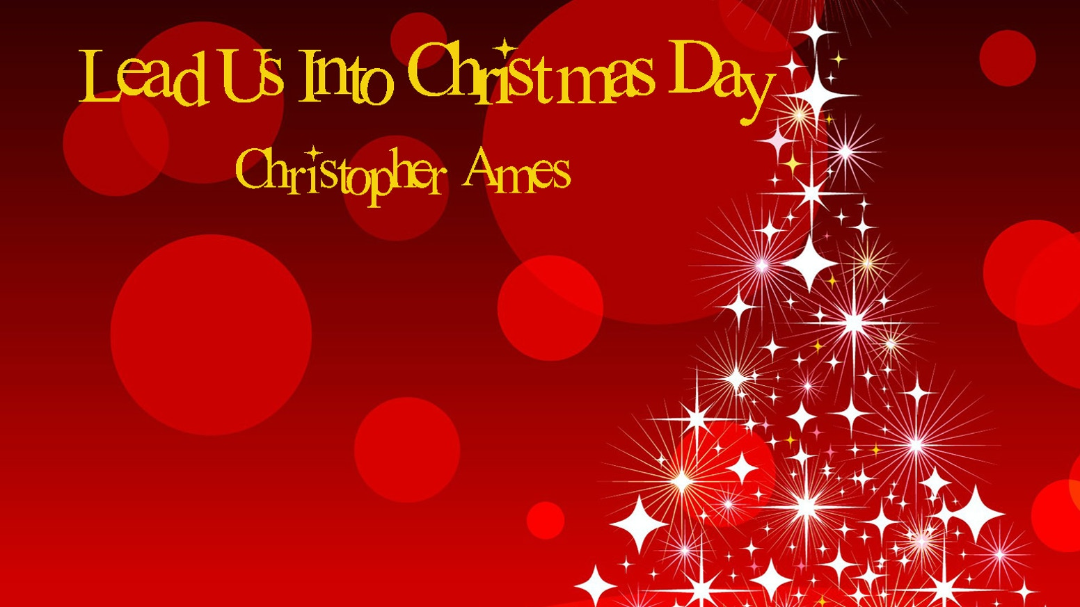 do you love christmas if so im hoping you can help me get my original christmas song titled lead us into christmas day on the radio this year - What To Do On Christmas Day