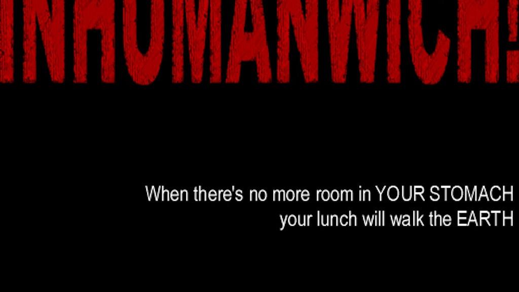 Inhumanwich! project video thumbnail