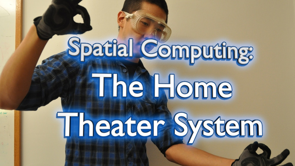 Spatial Computing III: The Home Theater System project video thumbnail
