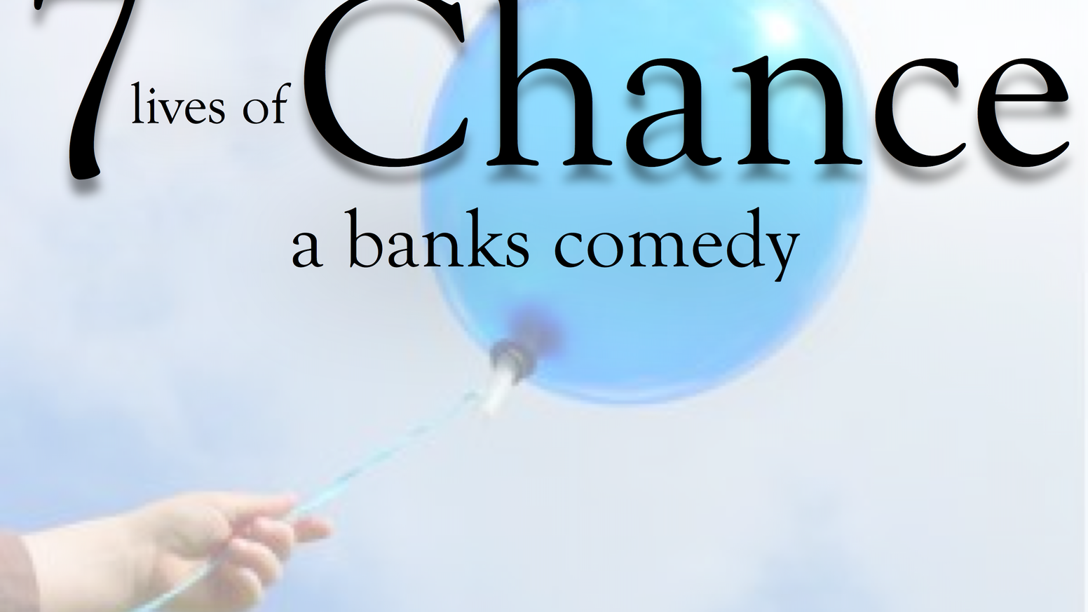 Quot 7 Lives Of Chance Quot A Surreal Comedy Feature By Banks