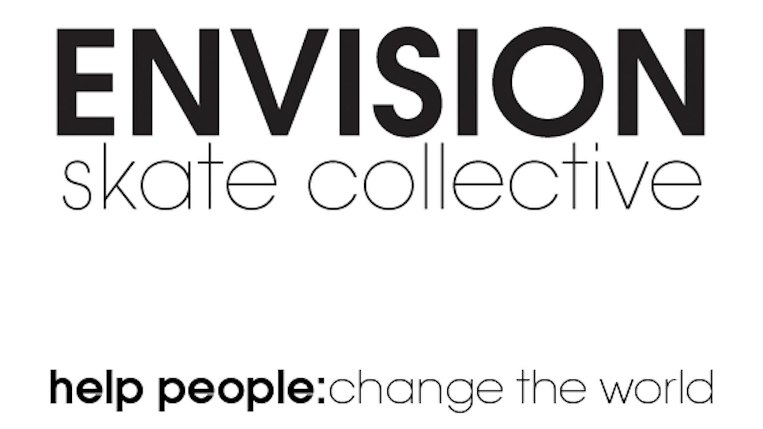 Envision Skate Collective by Peter Metzger — Kickstarter