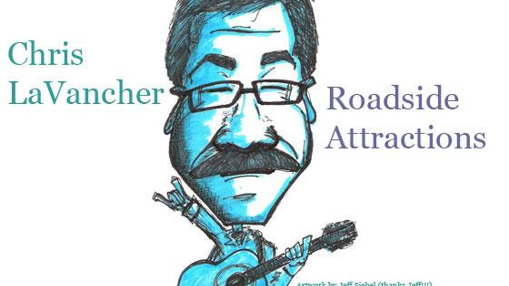 Chris LaVancher debut CD: Roadside Attractions project video thumbnail