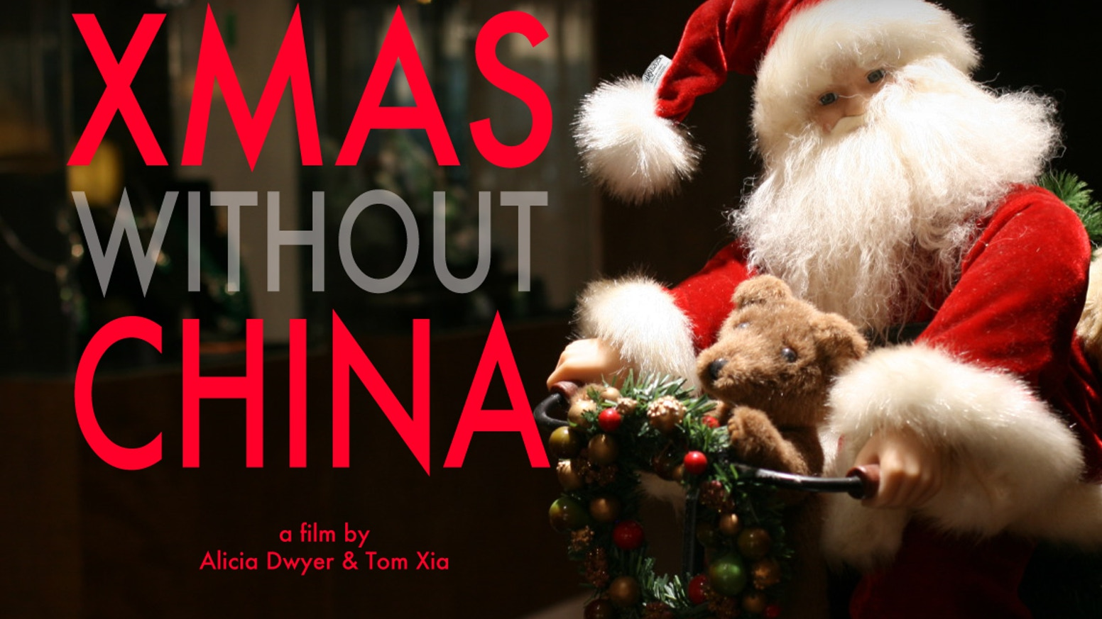 Chinese Christmas.Xmas Without China Documentary By Dwyers Xia Kickstarter