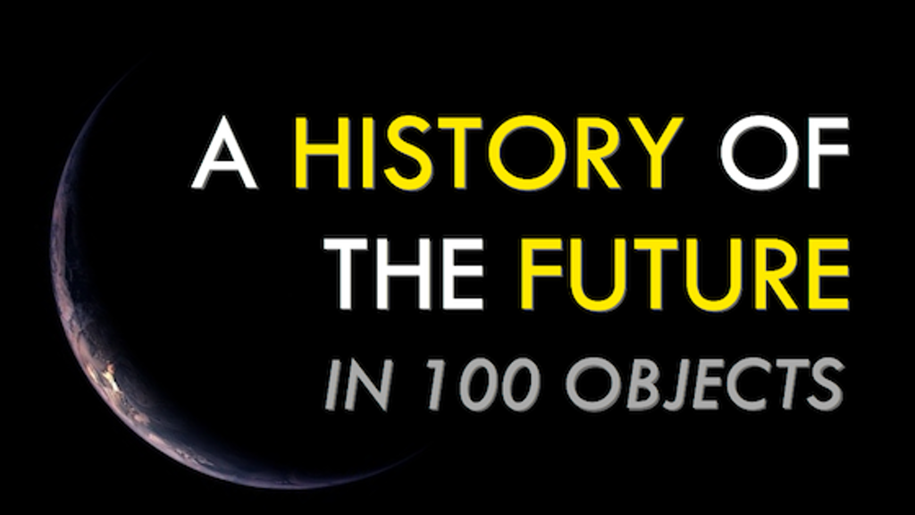 A History of the Future in 100 Objects project video thumbnail