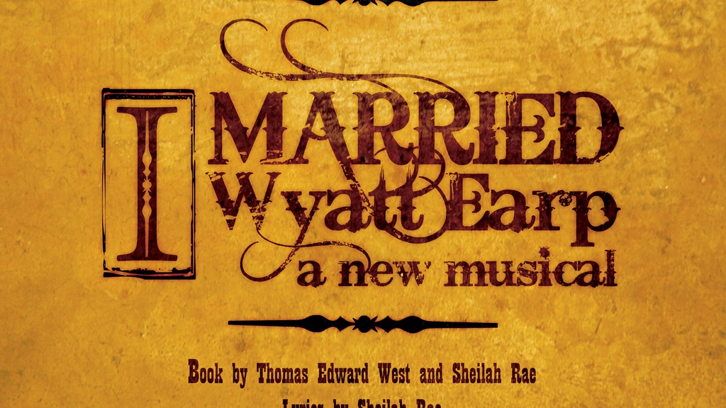 I MARRIED WYATT EARP - A New Musical project video thumbnail