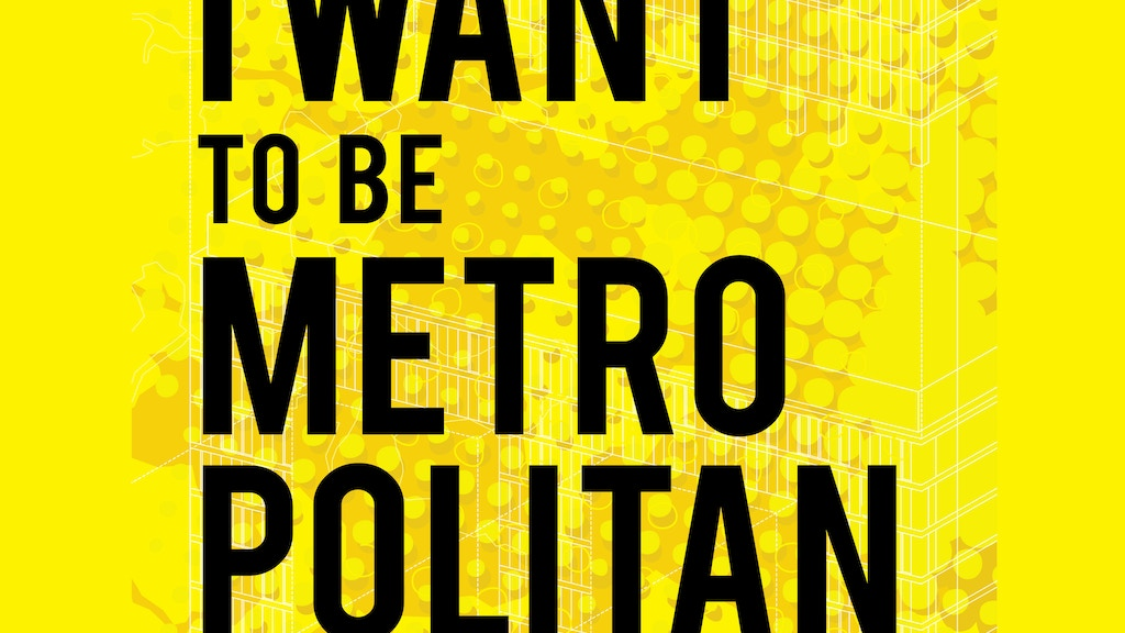 I Want To Be Metropolitan project video thumbnail