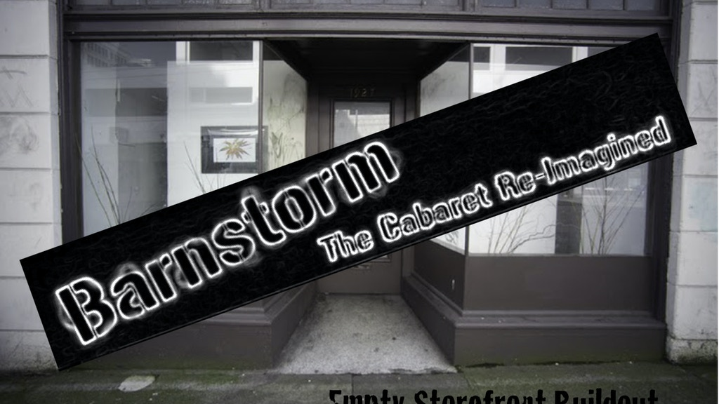 Barnstorm: The Cabaret Re-Imagined Empty Storefront Buildout project video thumbnail