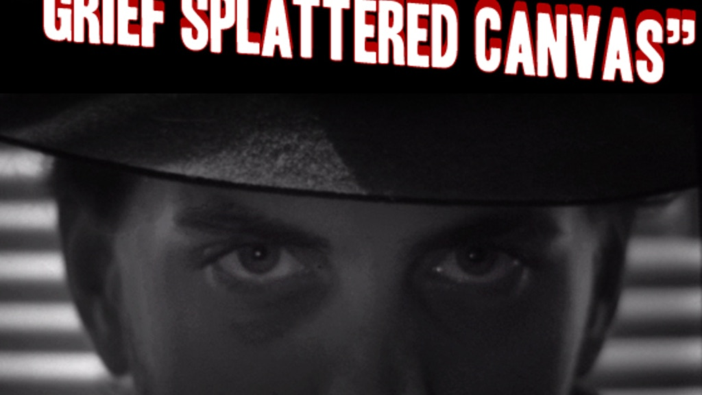 """Grief Splattered Canvas"" -- a short film noir project video thumbnail"