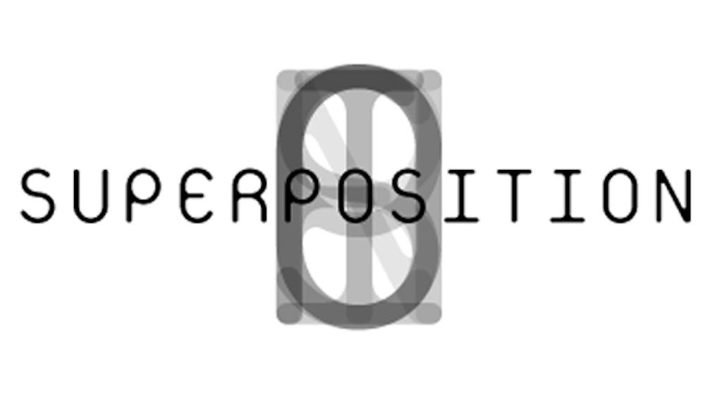 { S U P E R P O S I T I O N } project video thumbnail