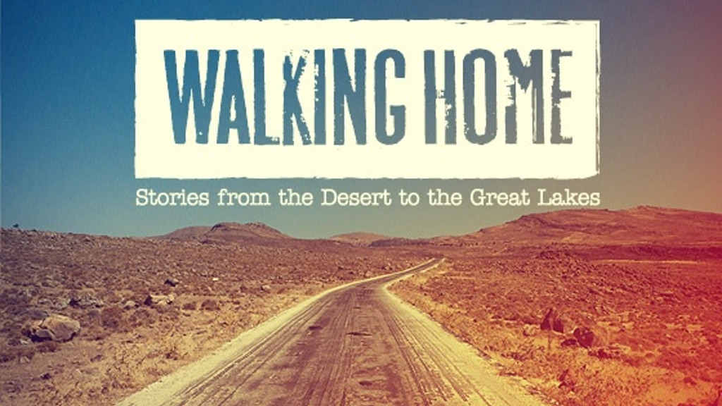 Walking Home: stories from the desert to the Great Lakes project video thumbnail