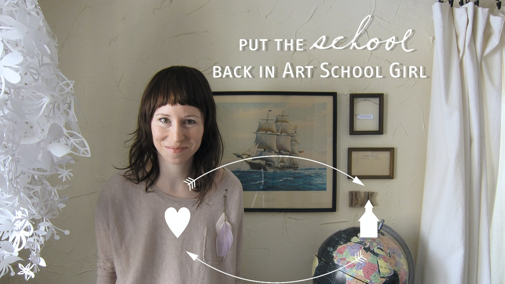 "Put the ""school"" back in Art School Girl project video thumbnail"