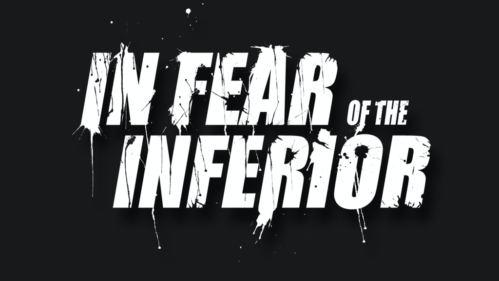 Project image for In Fear of the Inferior