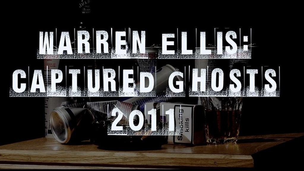 Warren Ellis: Captured Ghosts project video thumbnail