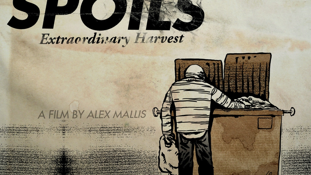 Spoils: Extraordinary Harvest - Dumpster Diving Documentary project video thumbnail