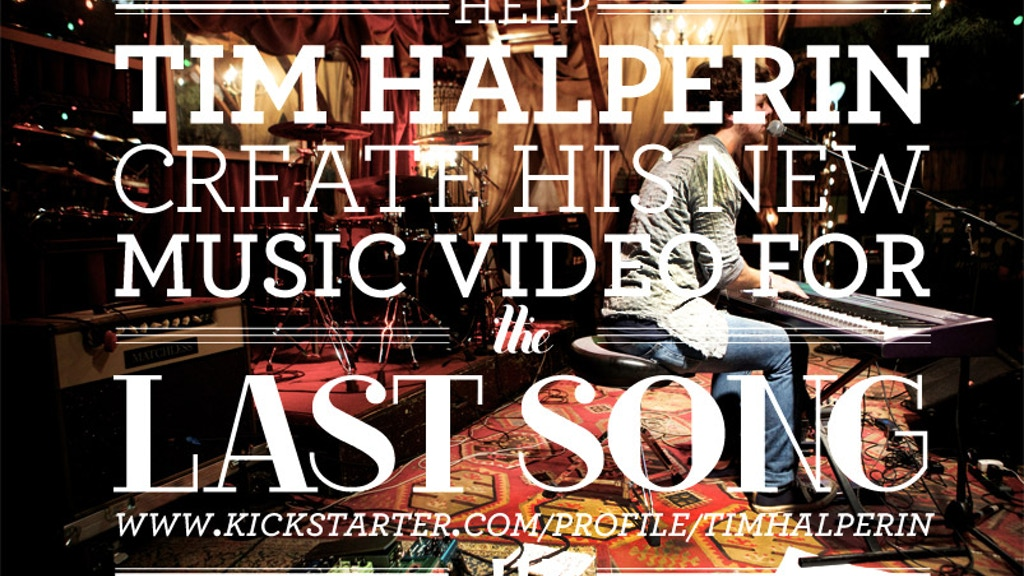 "Tim Halperin ""The Last Song"" Music Video project video thumbnail"