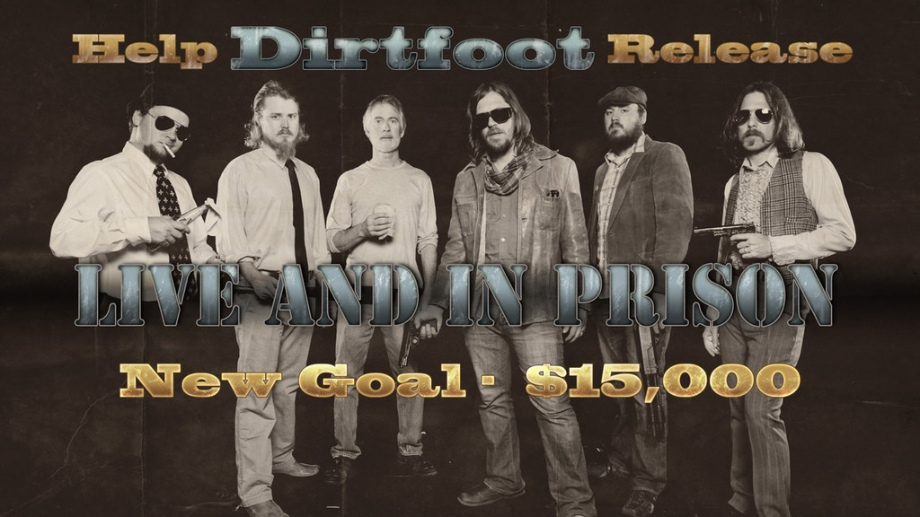 Dirtfoot's CD/DVD/Short Film of a Live Prison Performance! project video thumbnail