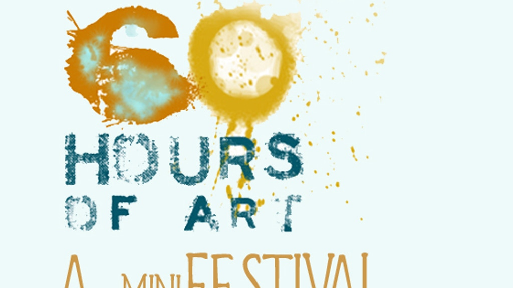 60 Hours of Art: A miniFestival project video thumbnail