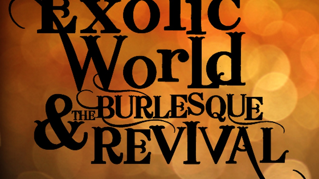 Exotic World & the Burlesque Revival project video thumbnail
