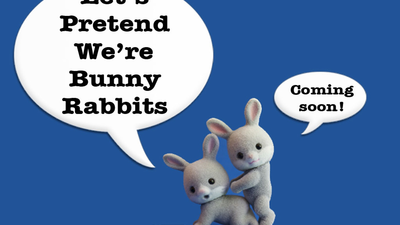 let s pretend we re bunny rabbits by chris diani kickstarter