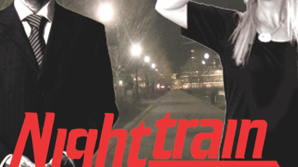"Support our film ""Night Train"" project video thumbnail"