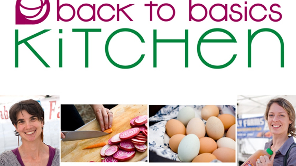 Back to Basics Kitchen: Get Real with Your Food project video thumbnail