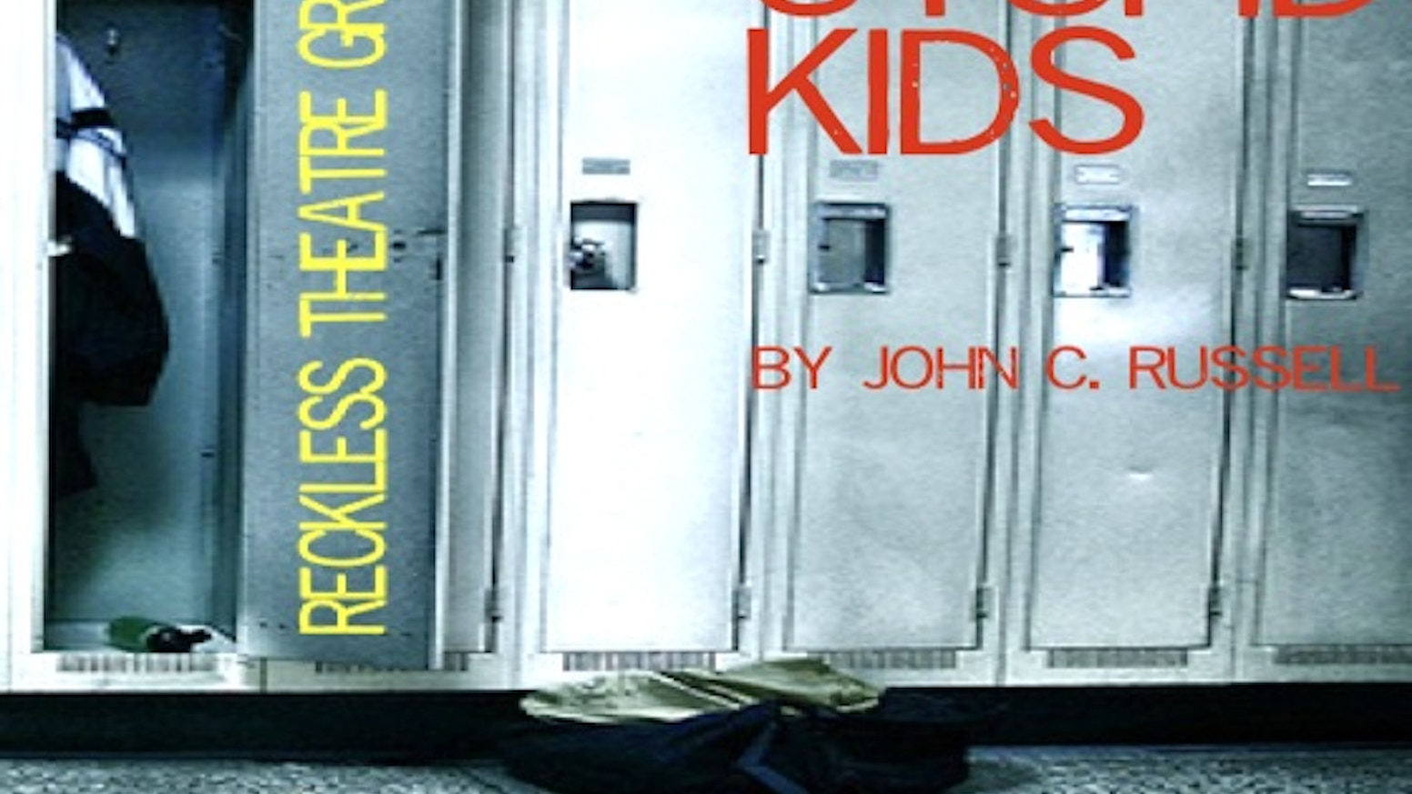 Stupid Kids A Reckless High School Satire By Reckless Theatre