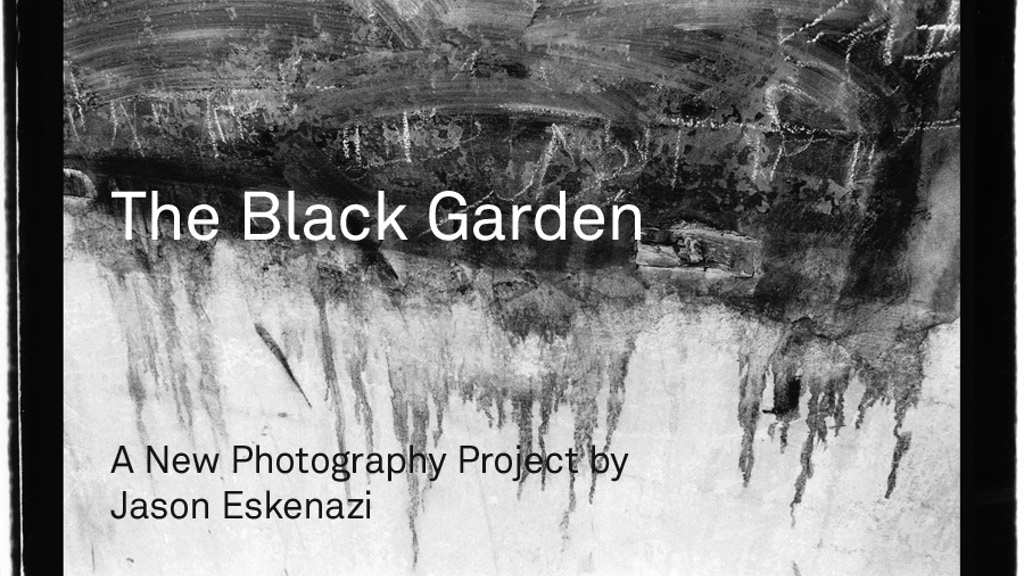 The Black Garden - A New Photography Project project video thumbnail