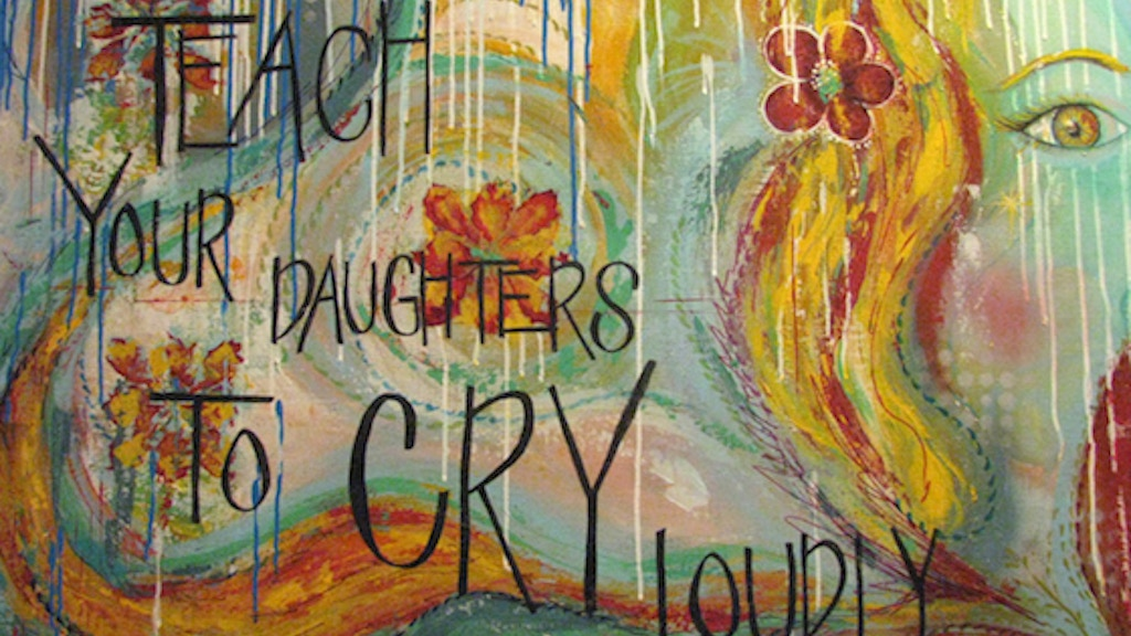 Teach Your Daughters To Cry Loudly project video thumbnail