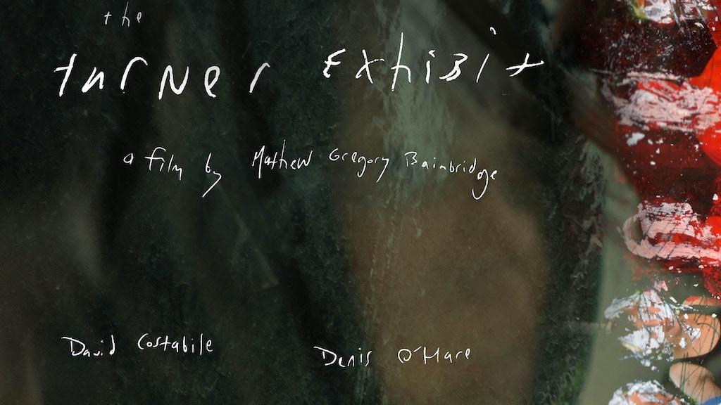 The Turner Exhibit A Film by Mathew Gregory Bainbridge project video thumbnail