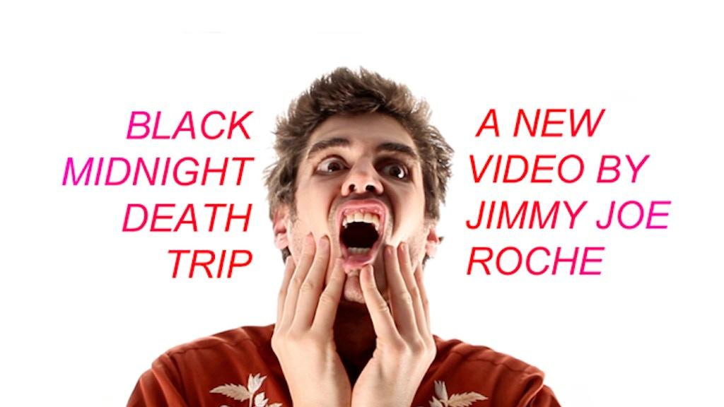 Black Midnight Death Trip - Jimmy Joe Roche project video thumbnail