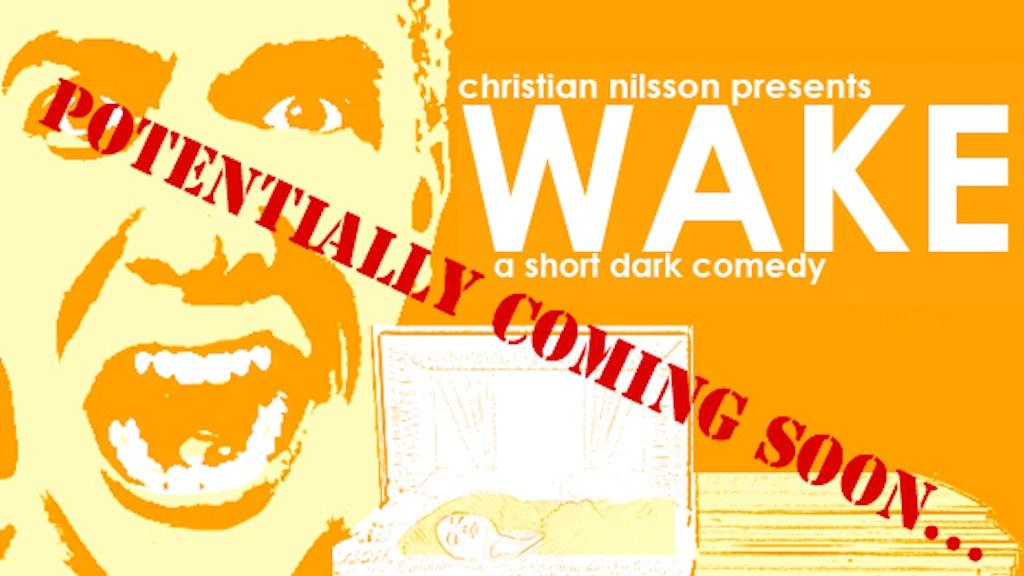 WAKE (a short dark comedy) project video thumbnail