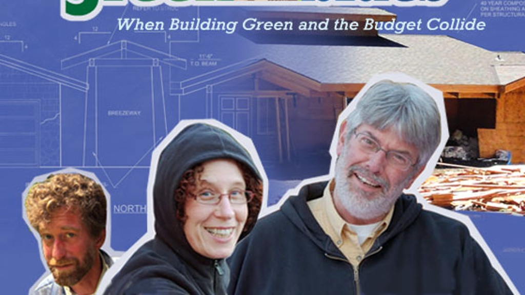The Green Blues: When Building Green and the Budget Collide project video thumbnail