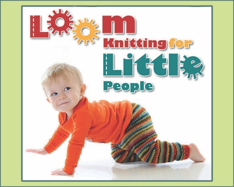 Loom Knitting For Little People By Bethany Dailey Kickstarter