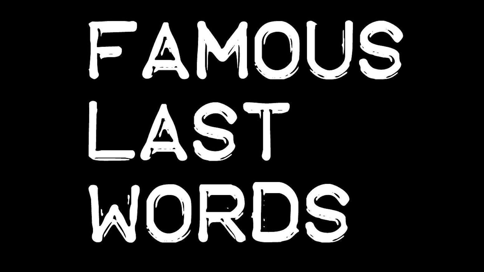 Famous Last Words by Brian Boye — Kickstarter
