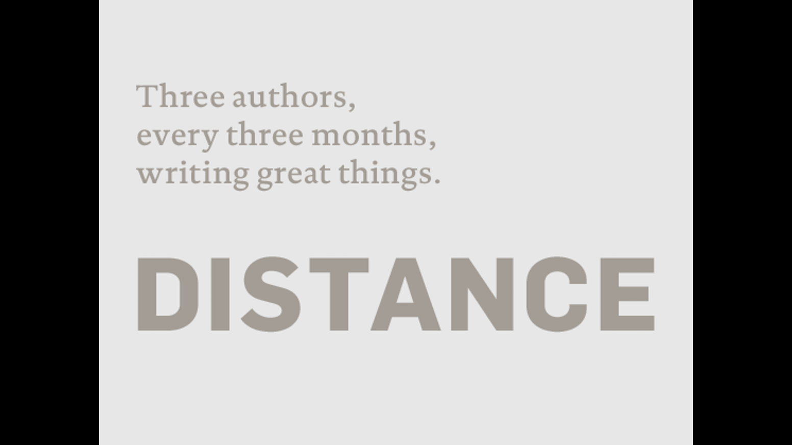 distance long essays about design published quarterly by nick distance long essays about design published quarterly