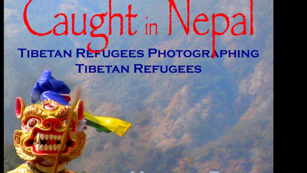 Caught in Nepal: Photographs by Tibetan Refugees project video thumbnail
