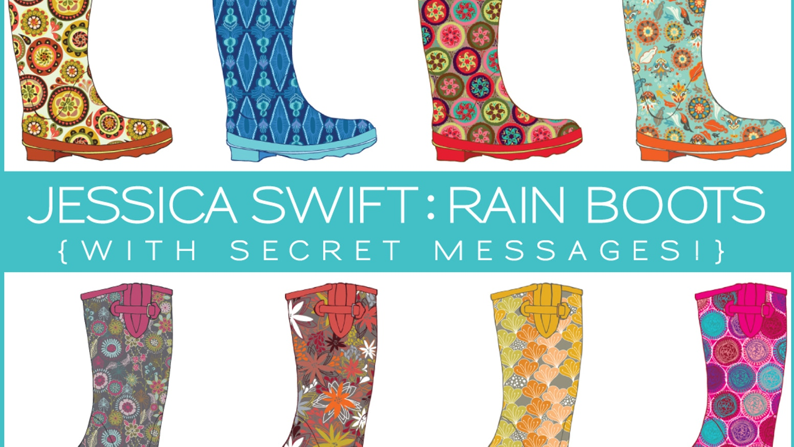 Jessica Swift: patterned rain boots (with secret messages