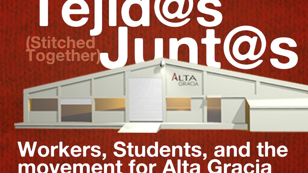 Tejid@s Junt@s, a film about the Alta Gracia Project. project video thumbnail