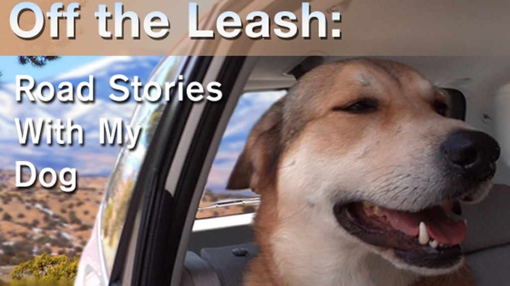 Off the Leash: Road Stories With My Dog project video thumbnail