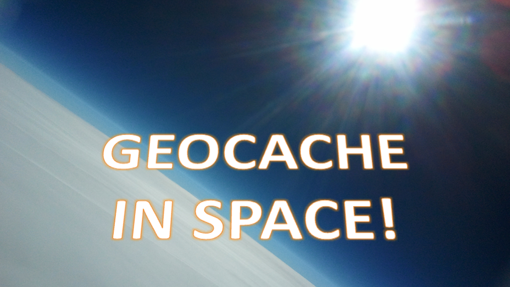 Geocache in Space!! project video thumbnail
