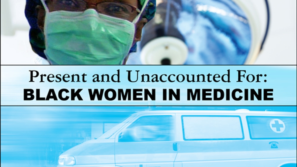 Present and Unaccounted For: Black Women in Medicine project video thumbnail