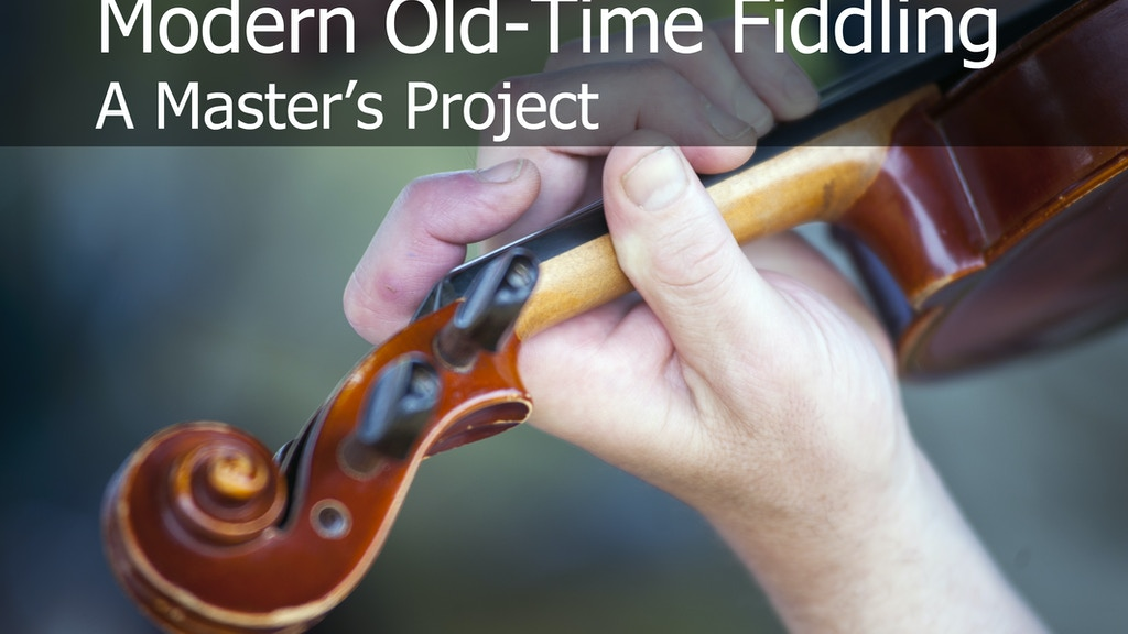 Modern Old-Time Fiddling, a Master's Project Documentary project video thumbnail