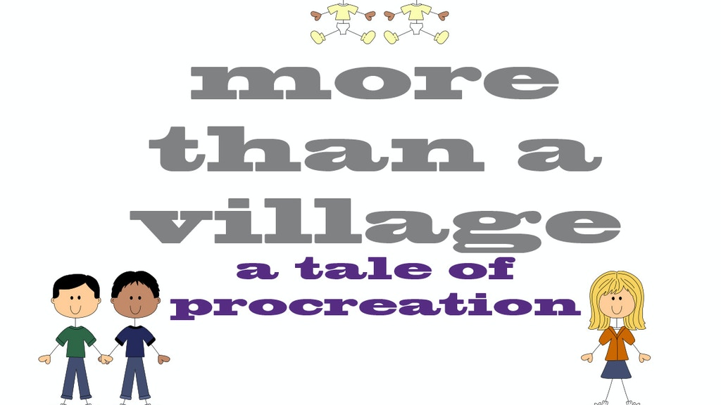 More Than a Village - A Tale of Procreation project video thumbnail